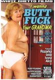 th 84265 I Wanna Butt Fuck Your Grandma 123 438lo I Wanna Butt Fuck Your Grandma